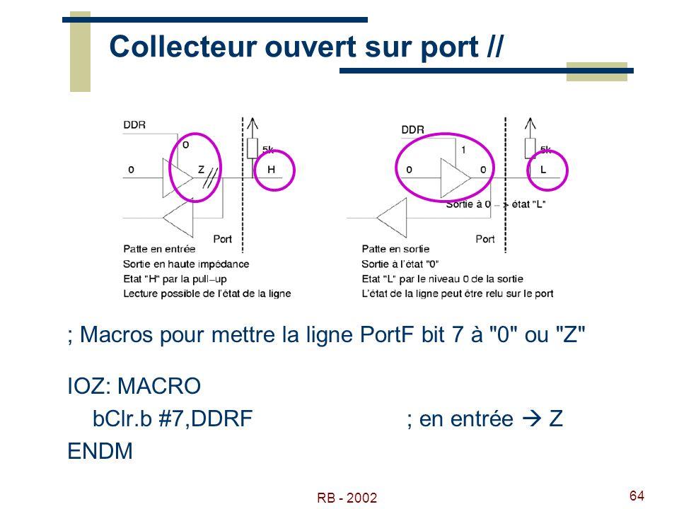 RB - 2002 64 Collecteur ouvert sur port // ; Macros pour mettre la ligne PortF bit 7 à