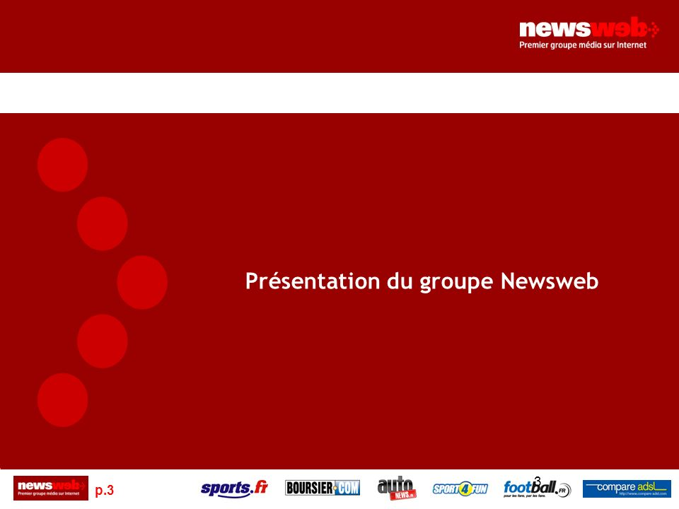 p.3 3 Présentation du groupe Newsweb