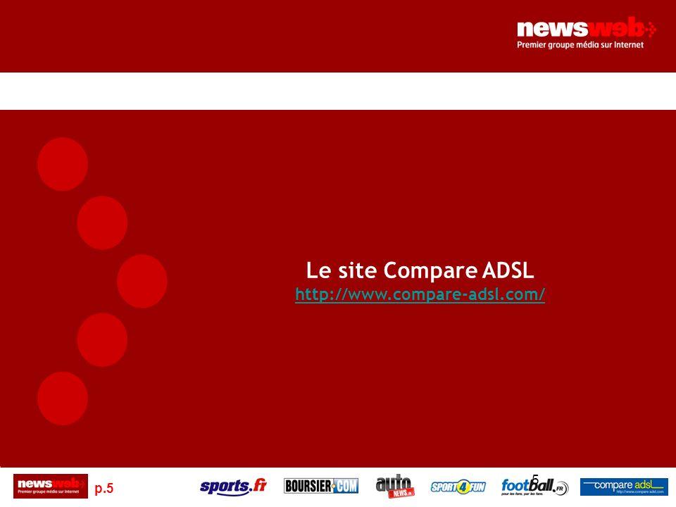 p.5 5 Le site Compare ADSL http://www.compare-adsl.com/
