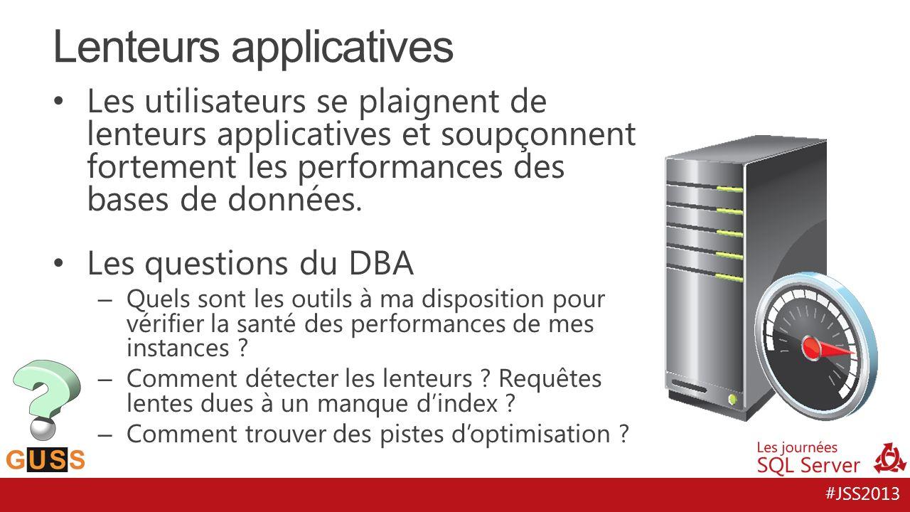 #JSS2013 Les utilisateurs se plaignent de lenteurs applicatives et soupçonnent fortement les performances des bases de données. Les questions du DBA –