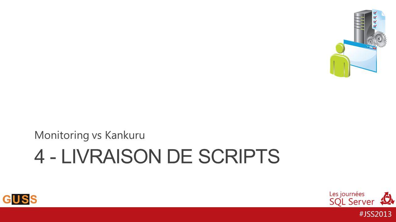 #JSS2013 4 - LIVRAISON DE SCRIPTS Monitoring vs Kankuru
