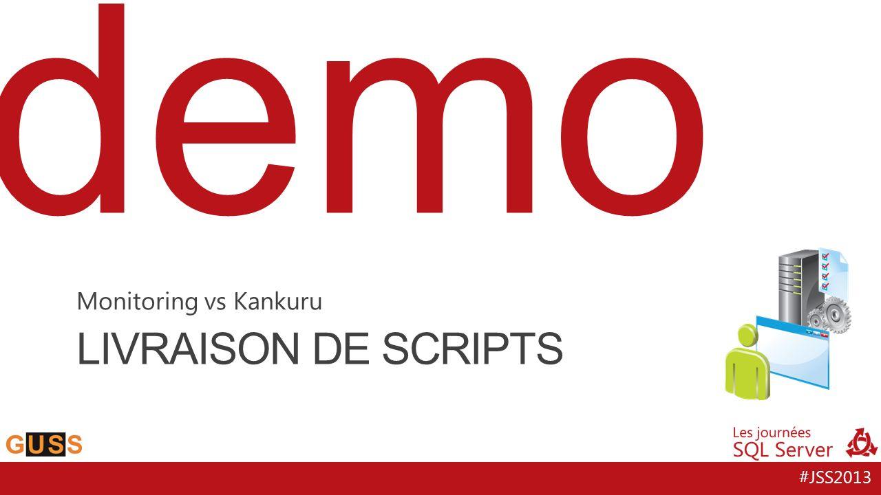 #JSS2013 demo LIVRAISON DE SCRIPTS Monitoring vs Kankuru