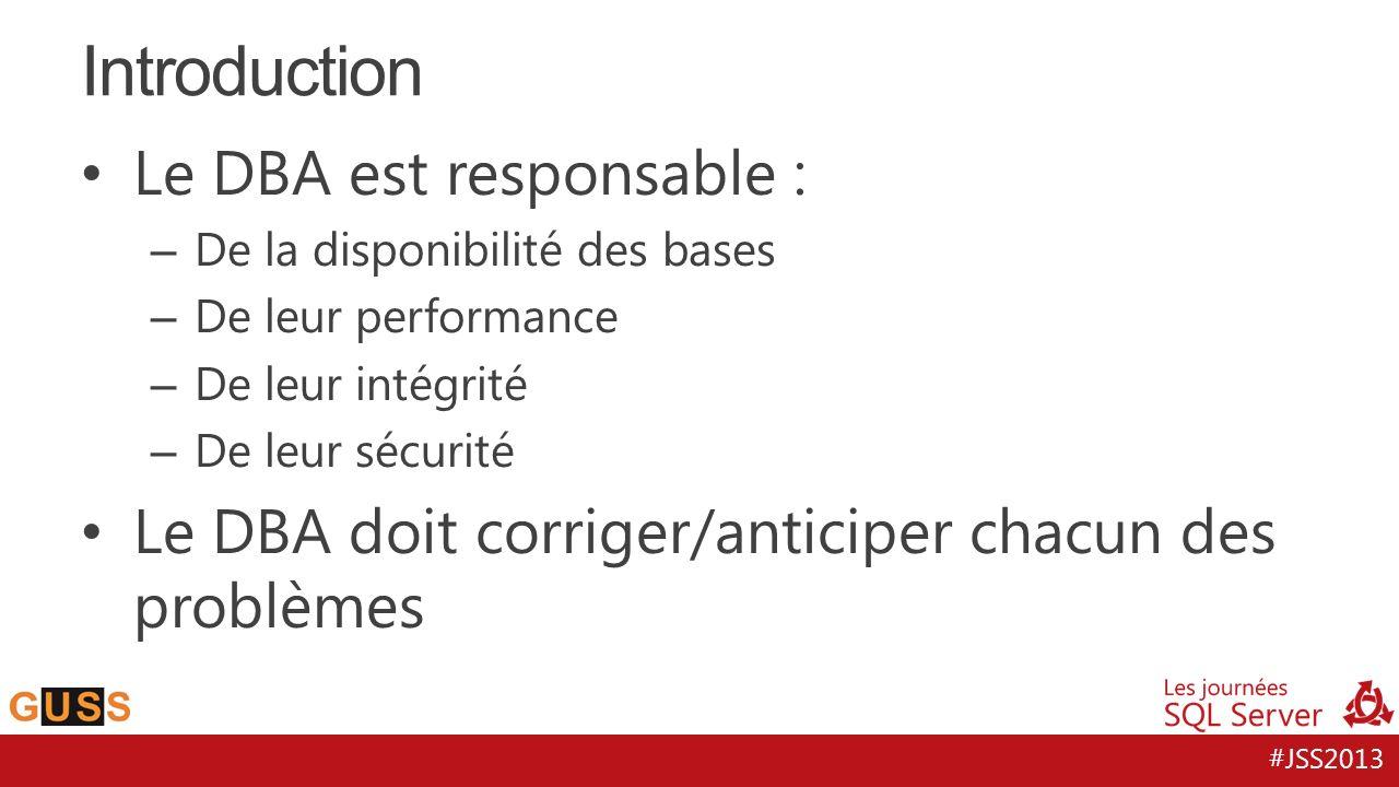 Le DBA est responsable : – De la disponibilité des bases – De leur performance – De leur intégrité – De leur sécurité Le DBA doit corriger/anticiper chacun des problèmes Introduction