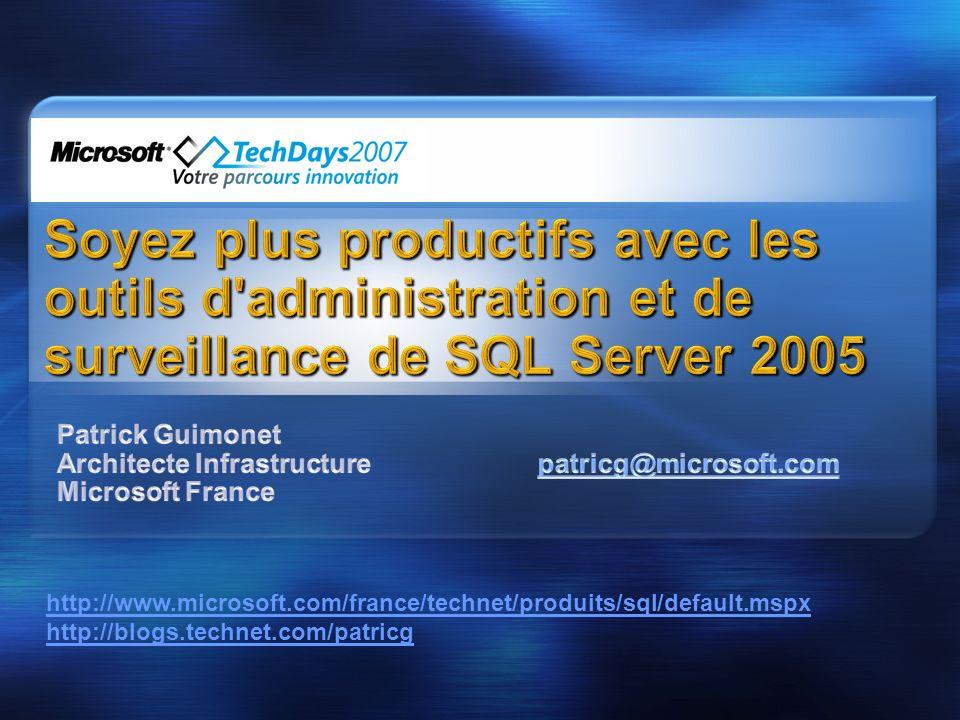http://www.microsoft.com/france/technet/produits/sql/default.mspx http://blogs.technet.com/patricg
