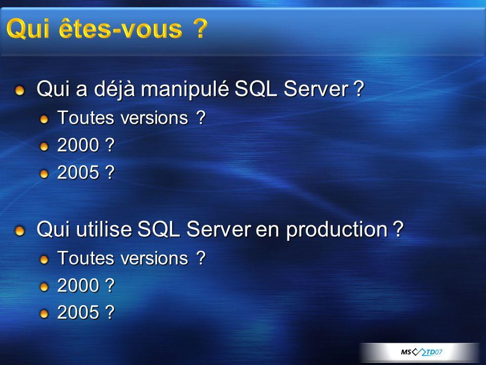 Qui a déjà manipulé SQL Server .Toutes versions .