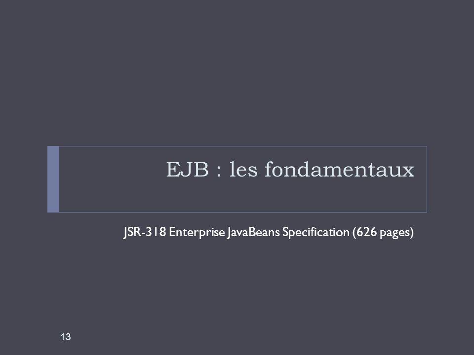 EJB : les fondamentaux JSR-318 Enterprise JavaBeans Specification (626 pages) 13