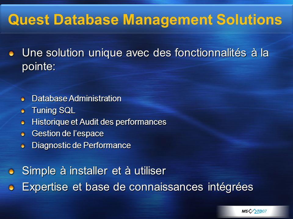 Une solution unique avec des fonctionnalités à la pointe: Database Administration Tuning SQL Historique et Audit des performances Gestion de lespace D
