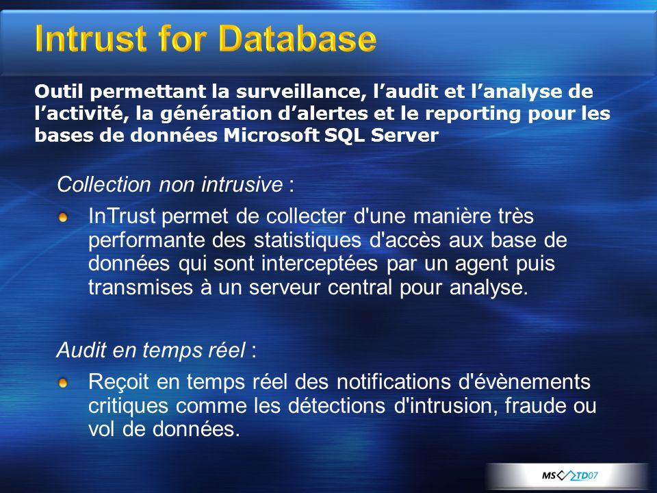 Intrust for Database Collection non intrusive : InTrust permet de collecter d'une manière très performante des statistiques d'accès aux base de donnée