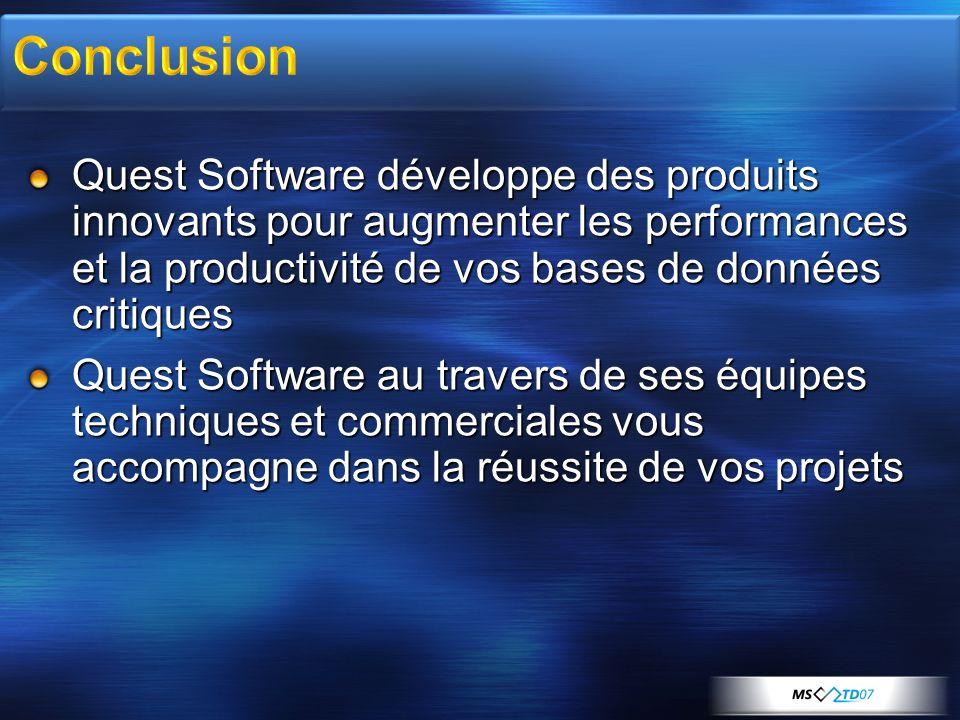 Quest Software développe des produits innovants pour augmenter les performances et la productivité de vos bases de données critiques Quest Software au