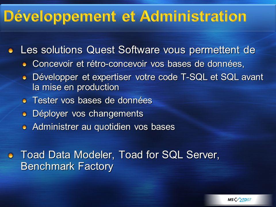 Les solutions Quest Software vous permettent de Concevoir et rétro-concevoir vos bases de données, Développer et expertiser votre code T-SQL et SQL av