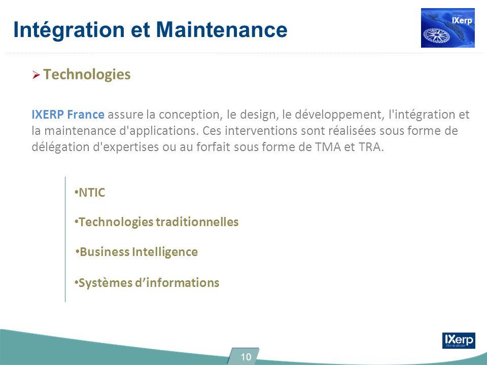 Intégration et Maintenance Technologies IXERP France assure la conception, le design, le développement, l'intégration et la maintenance d'applications