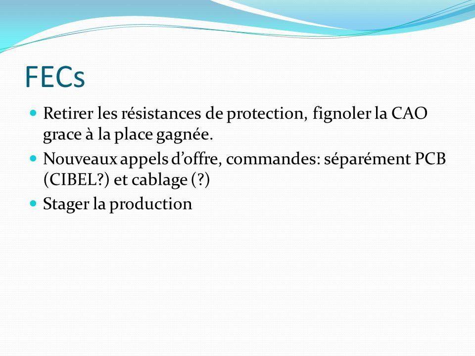 FECs Retirer les résistances de protection, fignoler la CAO grace à la place gagnée.