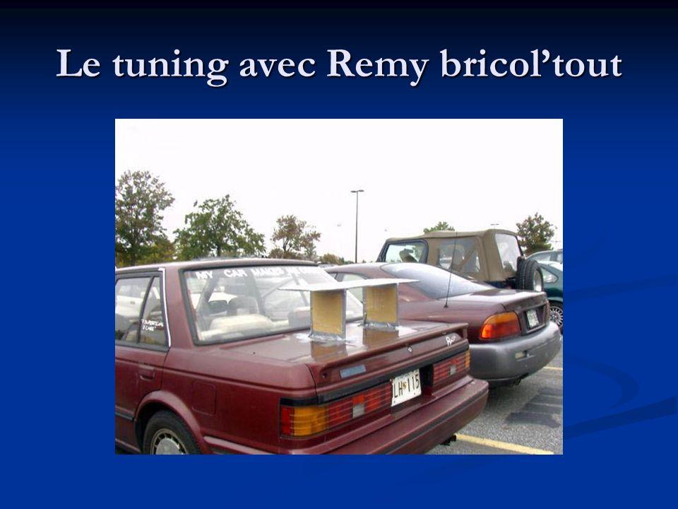 Le tuning avec Remy bricoltout