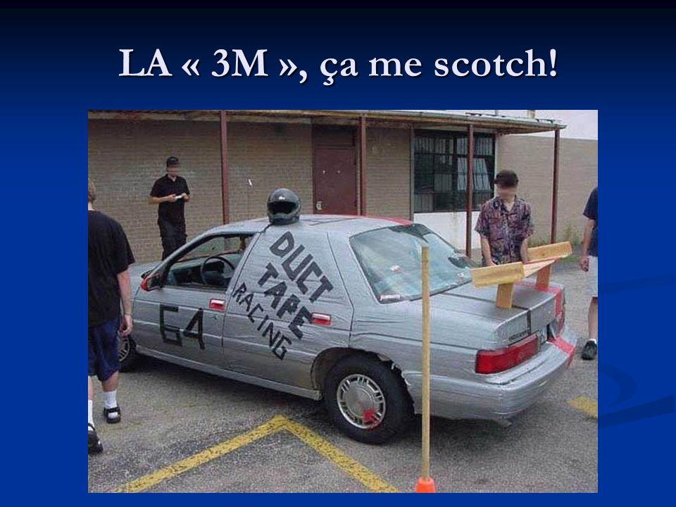 LA « 3M », ça me scotch!