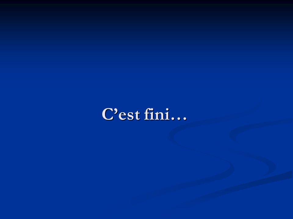 Cest fini…