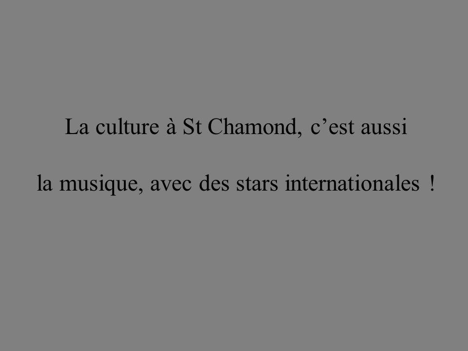 La culture à St Chamond, cest aussi la musique, avec des stars internationales !
