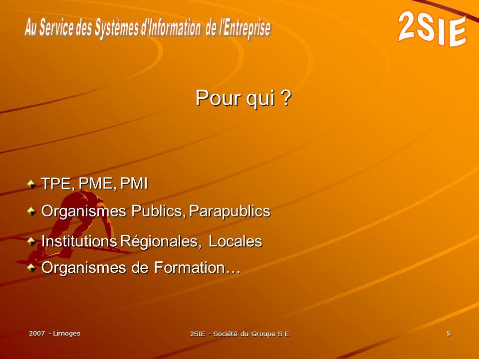 2007 - Limoges 2SIE - Société du Groupe S E 5 Organismes de Formation… Organismes de Formation… Pour qui .