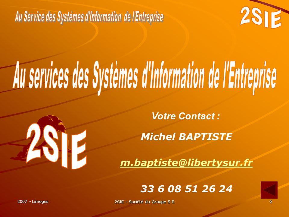 2007 - Limoges 2SIE - Société du Groupe S E 17 Dans le domaine de linformatique et des télécoms Evaluations, certifications Formation