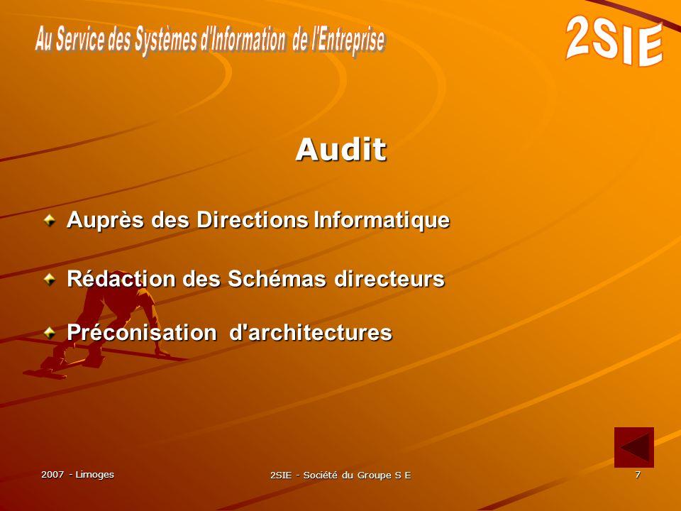 2007 - Limoges 2SIE - Société du Groupe S E 7 Préconisation d architectures Audit Auprès des Directions Informatique Rédaction des Schémas directeurs