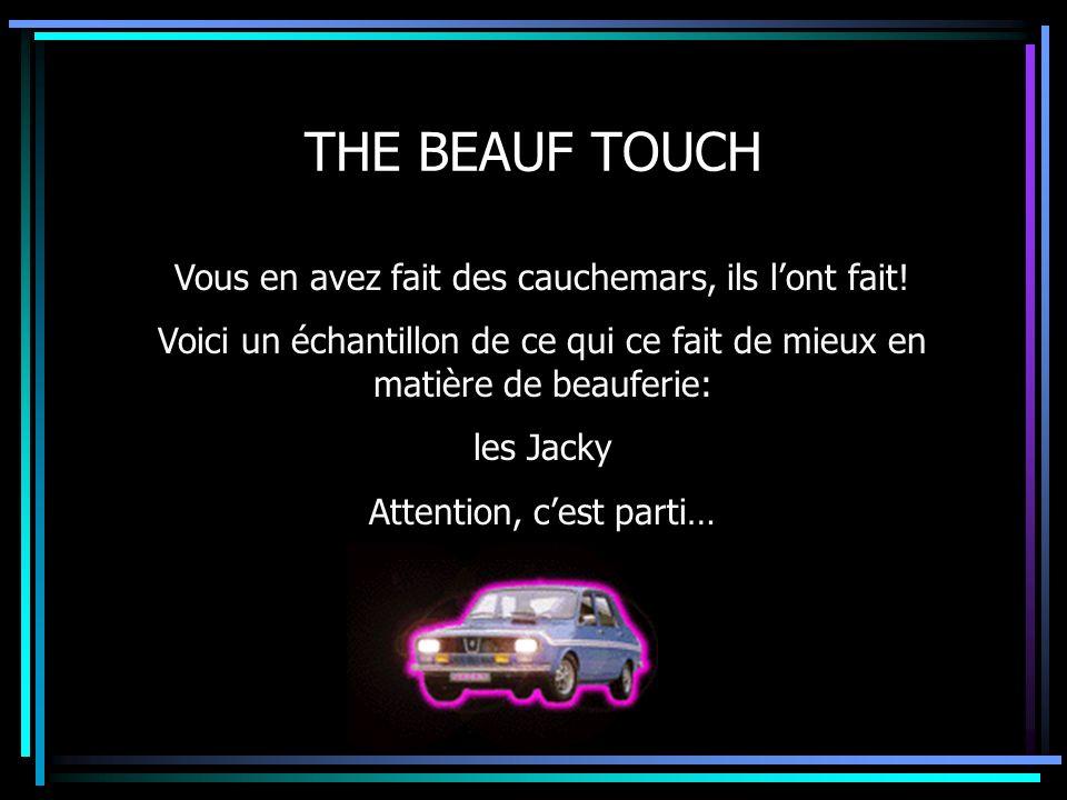 The Beauf Touch: Chapitre 1 De mémoire de Jackyologue, on avait jamais vu ça.