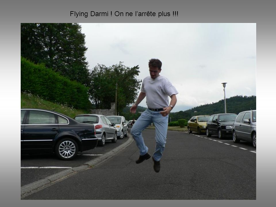 Flying Darmi ! On ne larrête plus !!!