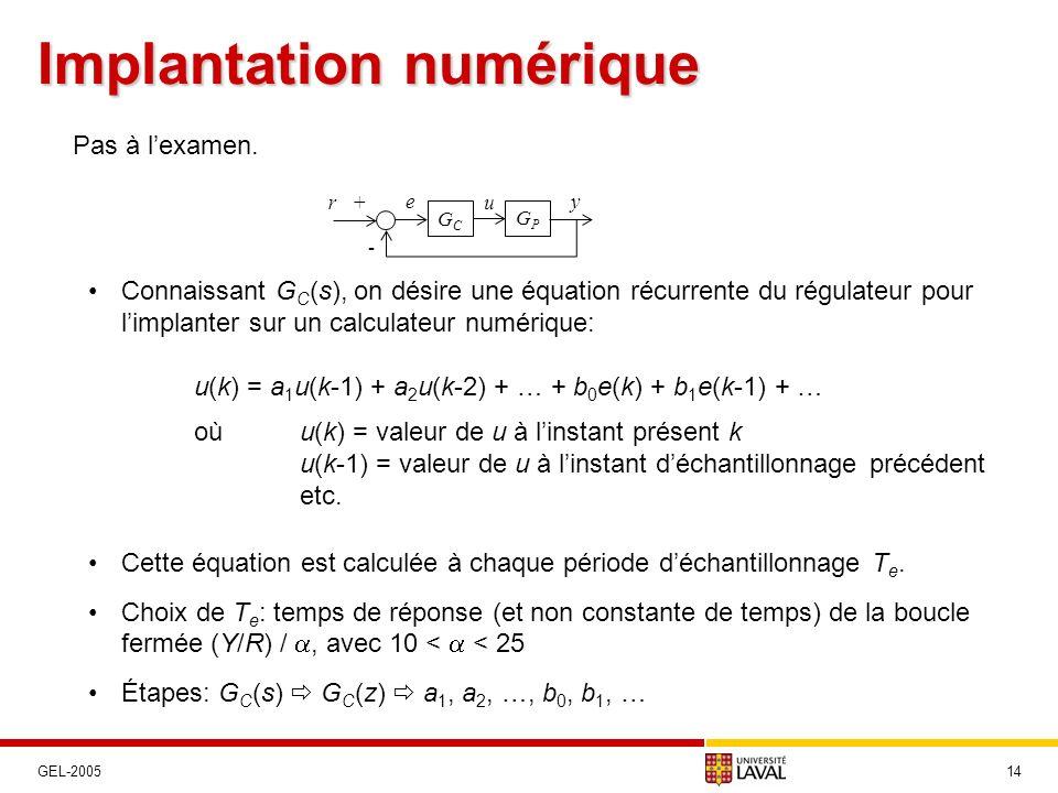 Implantation numérique 14GEL-2005 Connaissant G C (s), on désire une équation récurrente du régulateur pour limplanter sur un calculateur numérique: u