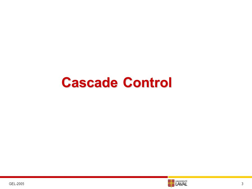 Cascade Control 4 Single feedback loop: Cascade loops: Better rejection of d yi when G po (s) is slower than G pi (s).