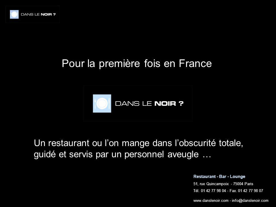 Restaurant - Bar - Lounge 51, rue Quincampoix - 75004 Paris Tél. 01 42 77 98 04 - Fax. 01 42 77 98 07 www.danslenoir.com - info@danslenoir.com Pour la