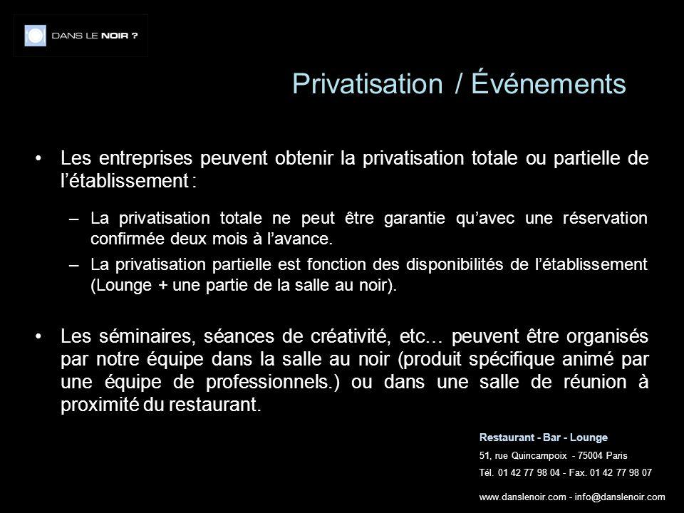 Restaurant - Bar - Lounge 51, rue Quincampoix - 75004 Paris Tél. 01 42 77 98 04 - Fax. 01 42 77 98 07 www.danslenoir.com - info@danslenoir.com Privati
