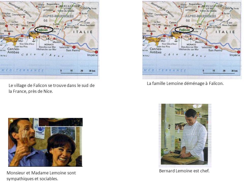 Le village de Falicon se trouve dans le sud de la France, près de Nice. Monsieur et Madame Lemoine sont sympathiques et sociables. La famille Lemoine