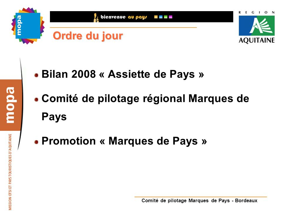 Bilan 2008 « Assiette de Pays » Comité de pilotage régional Marques de Pays Promotion « Marques de Pays » Ordre du jour