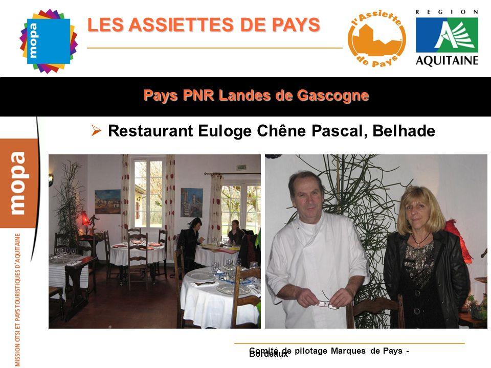 Pays PNR Landes de Gascogne Restaurant Euloge Chêne Pascal, Belhade Comité de pilotage Marques de Pays - Bordeaux
