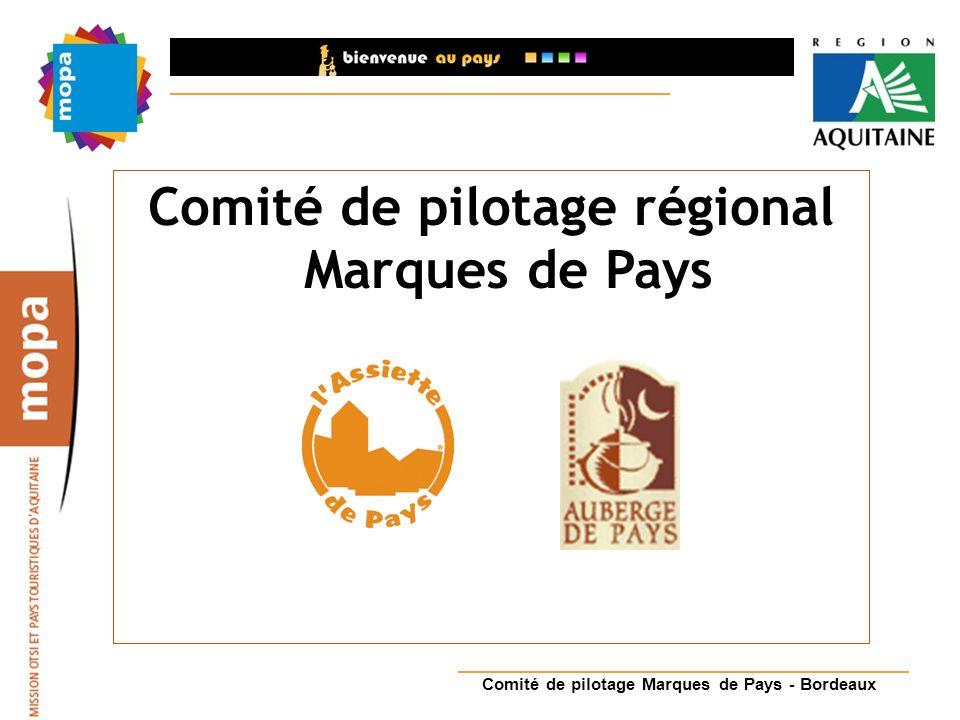 Comité de pilotage Marques de Pays - Bordeaux Comité de pilotage régional Marques de Pays
