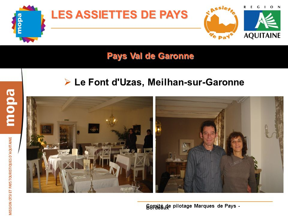 LES ASSIETTES DE PAYS Pays Val de Garonne Le Font d Uzas, Meilhan-sur-Garonne Comité de pilotage Marques de Pays - Bordeaux