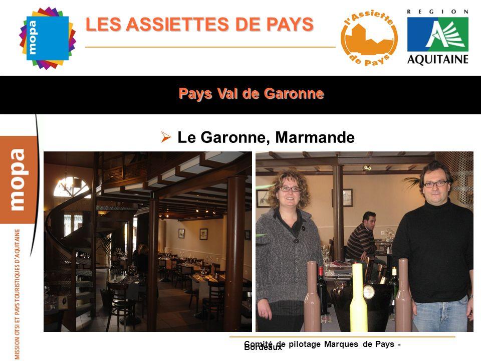 Pays Val de Garonne Le Garonne, Marmande Comité de pilotage Marques de Pays - Bordeaux
