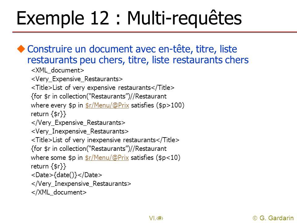 G. Gardarin VI.25 Exemple 12 : Multi-requêtes uConstruire un document avec en-tête, titre, liste restaurants peu chers, titre, liste restaurants chers