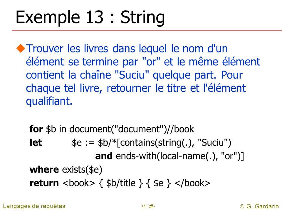 G. Gardarin VI.26 Exemple 13 : String uTrouver les livres dans lequel le nom d'un élément se termine par