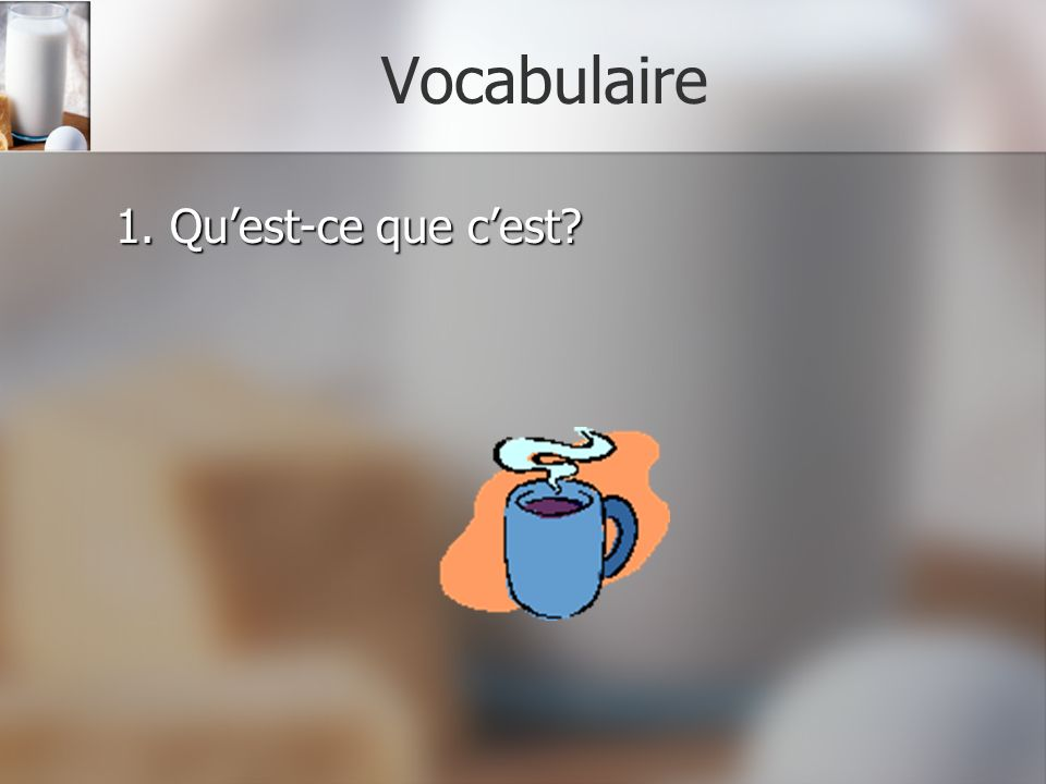 Vocabulaire 1. Quest-ce que cest?