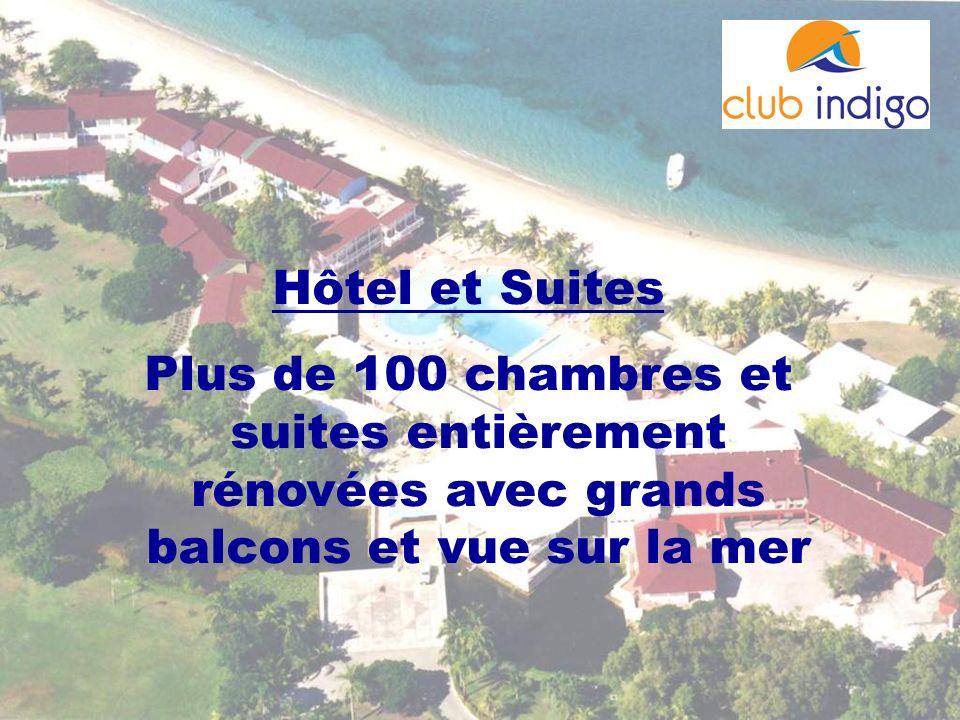 Hôtel et Suites Plus de 100 chambres et suites entièrement rénovées avec grands balcons et vue sur la mer