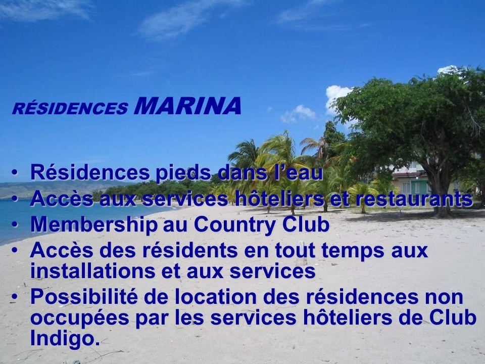RÉSIDENCES MARINA Résidences pieds dans leauRésidences pieds dans leau Accès aux services hôteliers et restaurantsAccès aux services hôteliers et rest