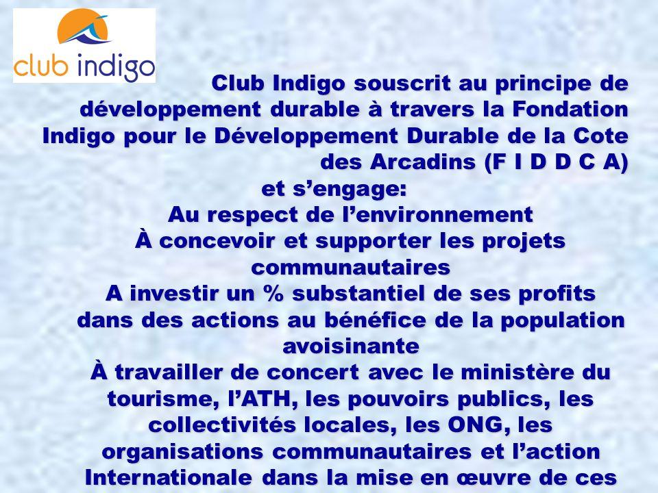 Club Indigo souscrit au principe de développement durable à travers la Fondation Indigo pour le Développement Durable de la Cote des Arcadins (F I D D