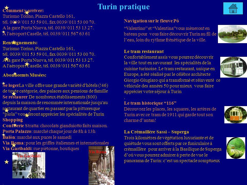 Comment y arriver: Turismo Torino, Piazza Castello 161, tél.