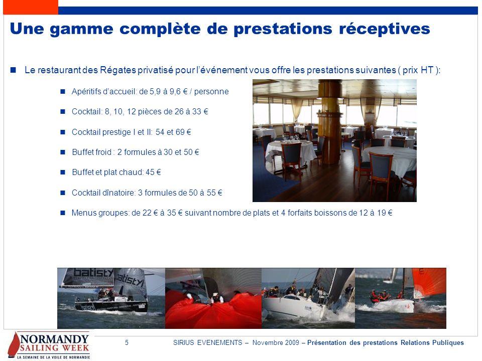 5SIRIUS EVENEMENTS – Novembre 2009 – Présentation des prestations Relations Publiques Une gamme complète de prestations réceptives Le restaurant des R