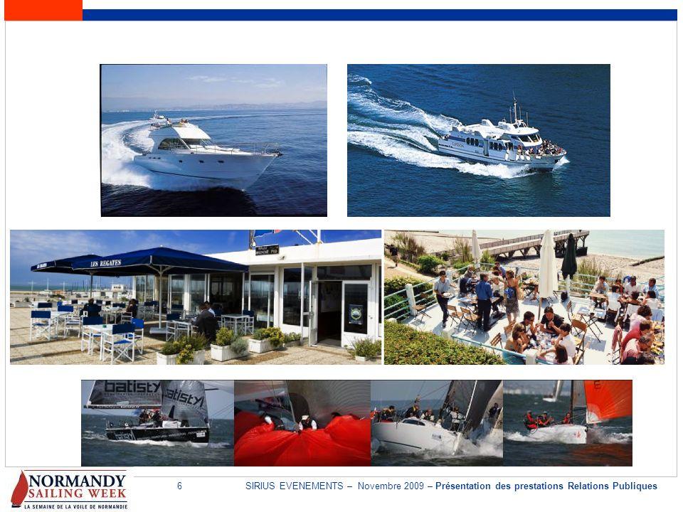 6SIRIUS EVENEMENTS – Novembre 2009 – Présentation des prestations Relations Publiques