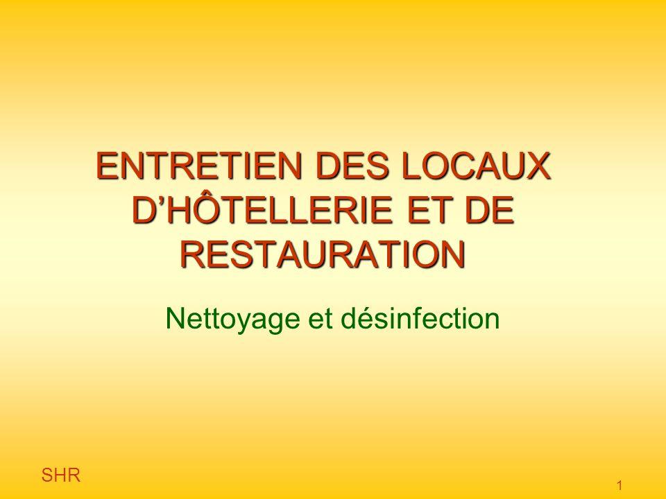 SHR 1 ENTRETIEN DES LOCAUX DHÔTELLERIE ET DE RESTAURATION Nettoyage et désinfection