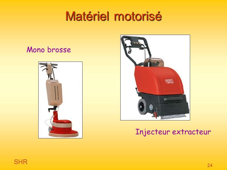 SHR 24 Matériel motorisé Injecteur extracteur Mono brosse