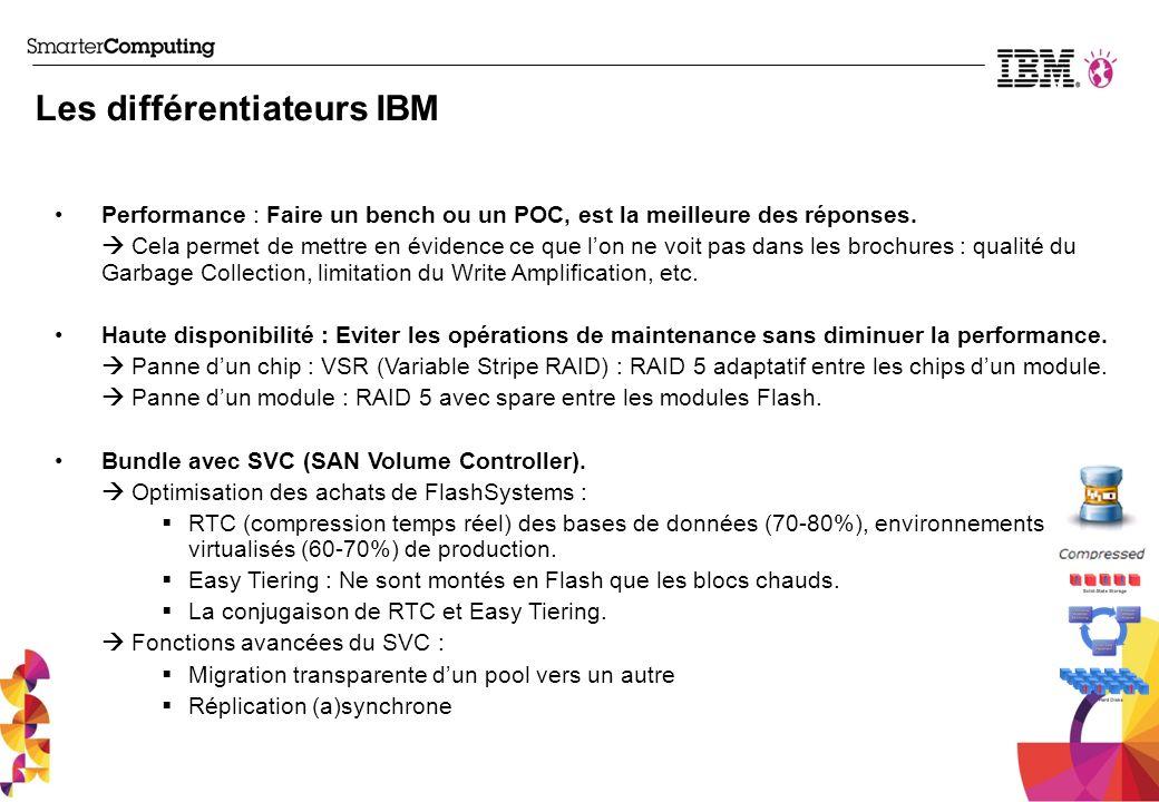 Les différentiateurs IBM Performance : Faire un bench ou un POC, est la meilleure des réponses. Cela permet de mettre en évidence ce que lon ne voit p
