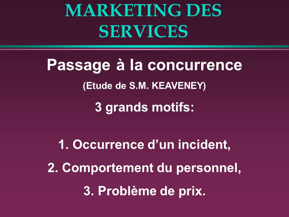 MARKETING DES SERVICES Passage à la concurrence (Etude de S.M.