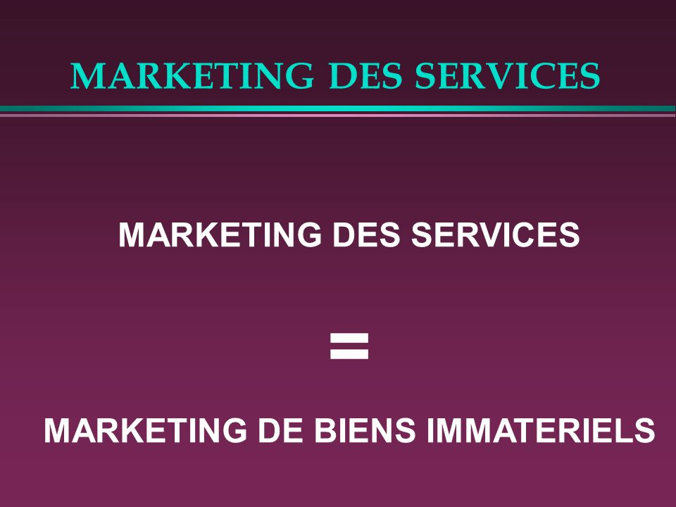 MARKETING DES SERVICES Quest-ce quun service .