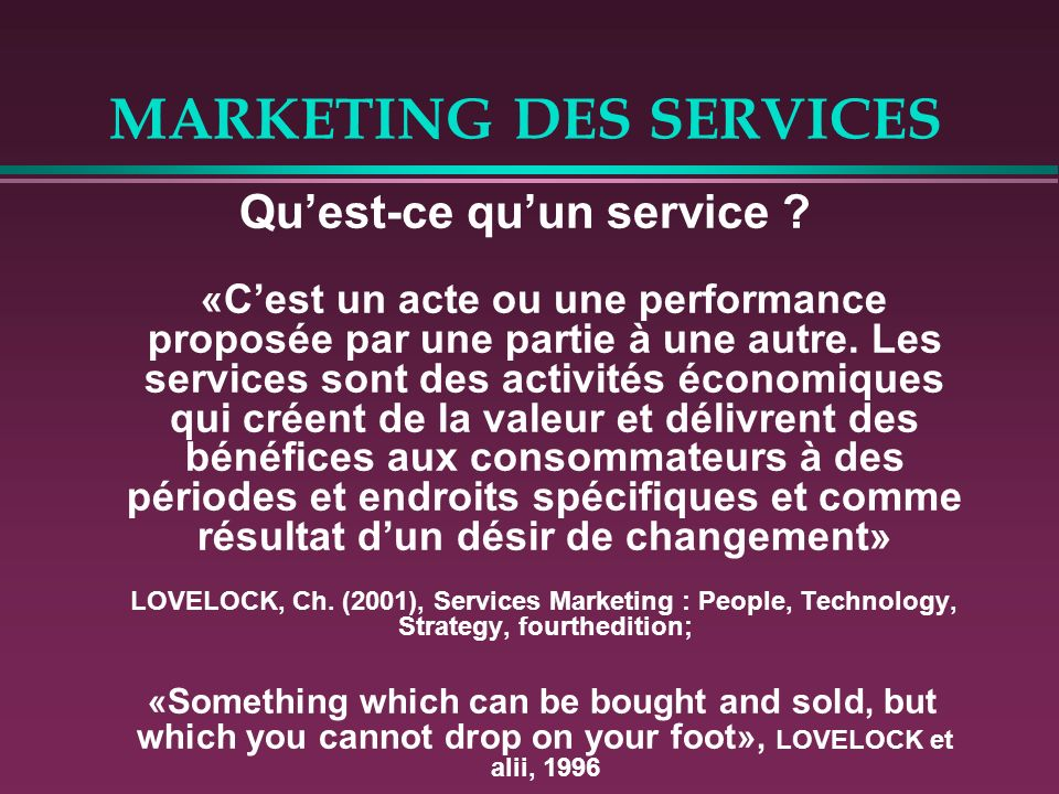 MARKETING DES SERVICES 3- LE MARKETING INTERNE Le personnel du prestataire est en situation quasi permanente de stress.